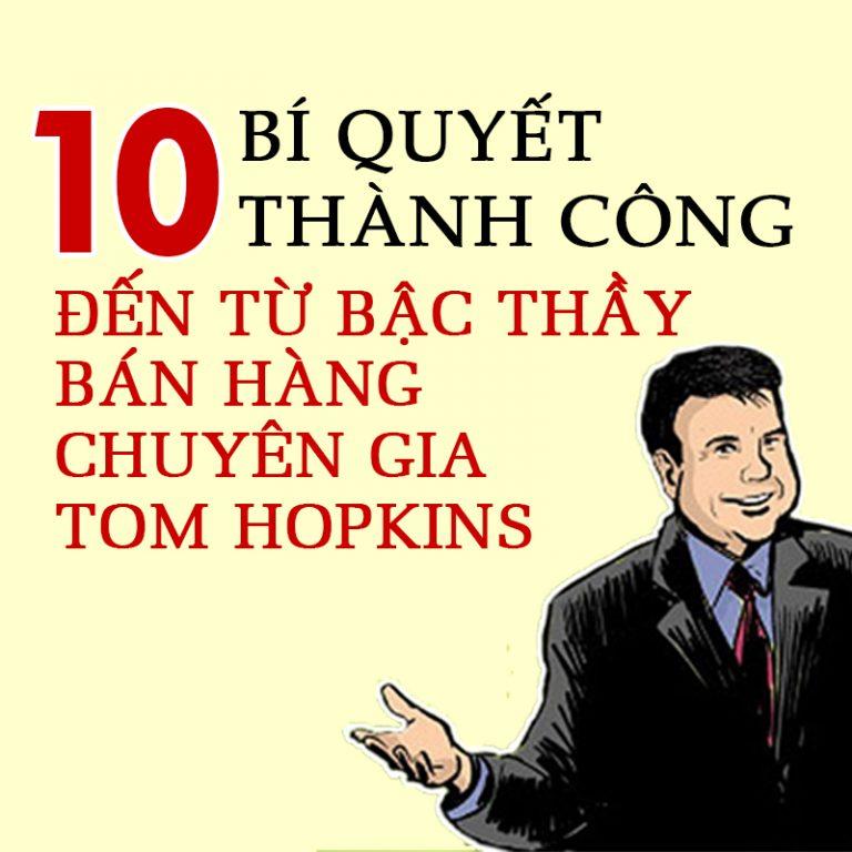 10 bí quyết thành công đến từ chuyên gia bán hàng Tom Hopkins